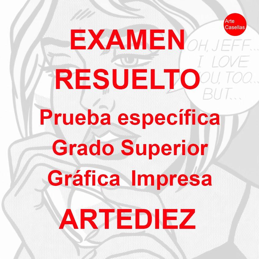 Arte-Casellas.-Examen-resuelto-grafica-impresa-Artediez.-Clases-particulares-online.-Preparación-prueba-específica-acceso