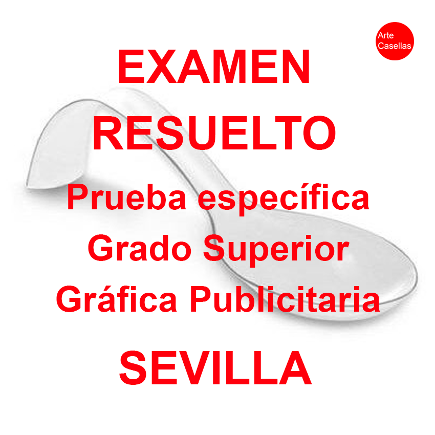 Arte-Casellas.-Examen-resuelto.-Gráfica-publicitaria.-Sevilla.-Clases-preparación-prueba-específica