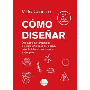 Libro-de-Vicky-Casellas.-Cómo-diseñar.-Tipos-de-diseño.-Neurodiseño.-Arte-Casellas.-Tipos-de-diseño.-Definición.-Caracteristicas-ejemplos